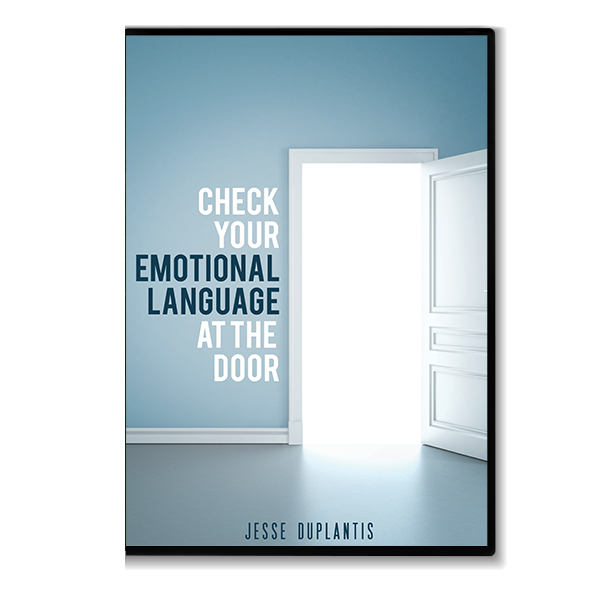 Check Your Emotional Language At the Door