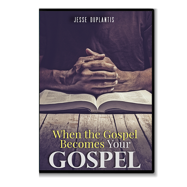 When the Gospel Becomes Your Gospel